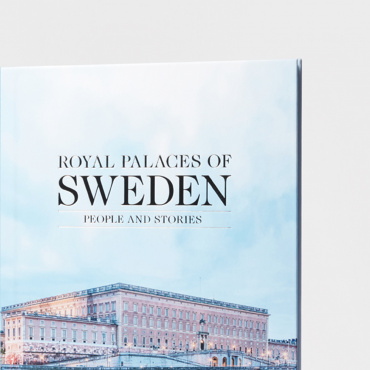 THE ROYAL PALACES OF SWEDEN - PEOPLE AND STORIES